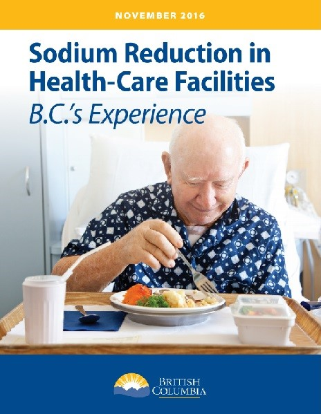 Sodium Reduction in Health-Care Facilities: B.C.'s Experience (2016)