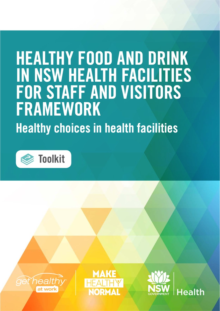 Healthy Food and Drink in NSW Health Facilities for Staff and Visitors Framework (2017)