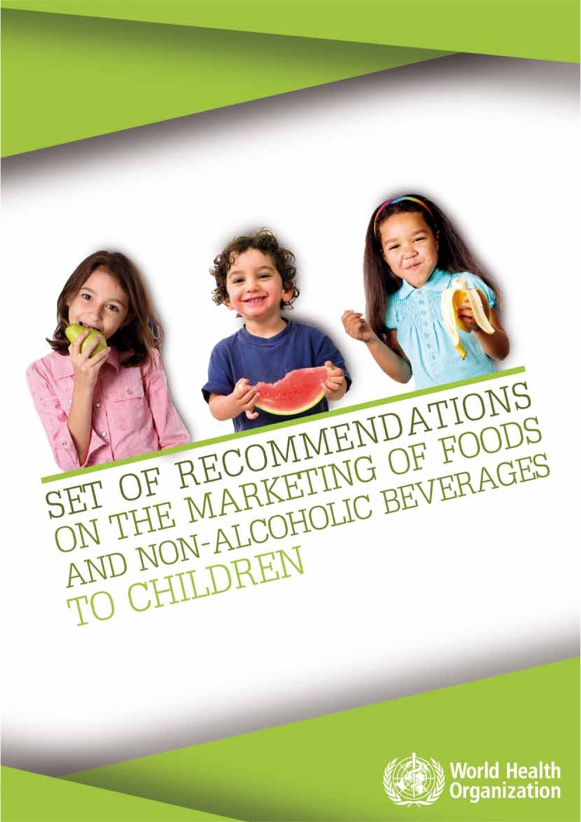 Set of Recommendations on the Marketing of Food and Non-Alcoholic Beverages to Children (2010)