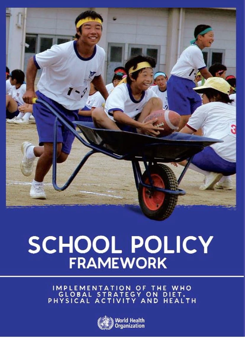 School policy framework: implementation of the WHO global strategy on diet, physical activity and health (2008)